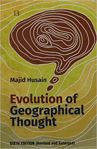 Geography Optional: Evolution Of Geographical Thought by Majid Hussain