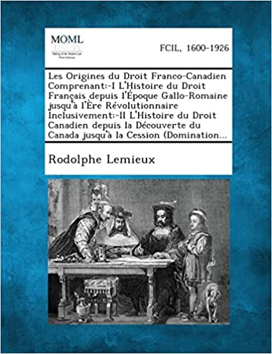 Buy Les Origines Du Droit Franco Canadien Comprenant I L