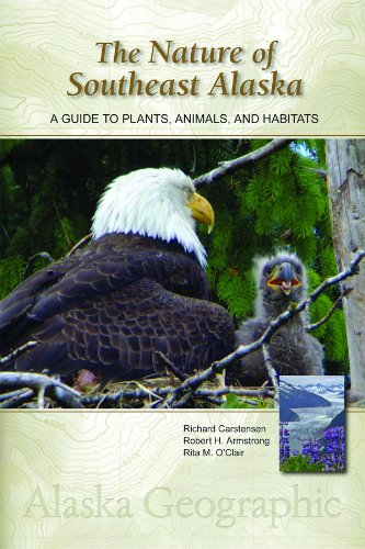 The Nature of Southeast Alaska: A Guide to Plants, Animals, and Habitats (Alaska -