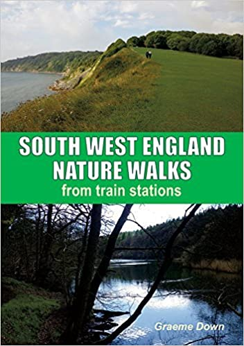 South West England Nature Walks: From Train Stations by Graeme Down (2015-05-30)