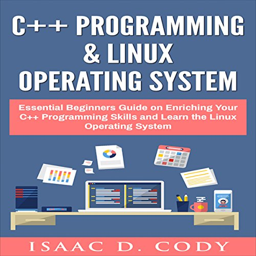 Pdf Computers C++ and Linux Operating System 2 Bundle Manuscript Essential Beginners Guide on Enriching Your C++ Programming Skills and Learn the Linux Operating System