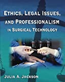 img - for Ethics, Legal Issues and Professionalism in Surgical Technology book / textbook / text book