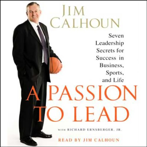 A Passion to Lead: Seven Leadership Secrets for Success in Business, Sports, and Life by Macmillan Audio