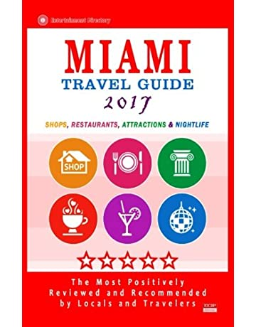 Miami Travel Guide 2017: Shops, Restaurants, Arts, Entertainment, Nightlife (New