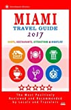Miami Travel Guide 2017: Shops, Restaurants, Arts, Entertainment, Nightlife (New Travel Guide 2017)