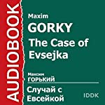 The Case of Evsejka [Russian Edition] | Maxim Gorky