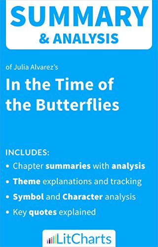 Summary & Analysis of In the Time of the Butterflies by Julia Alvarez (LitCharts Literature Guides) (In The Time Of The Butterflies Analysis)