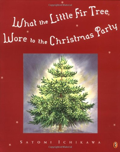 What the Little Fir Tree Wore to the Christmas Party ebook