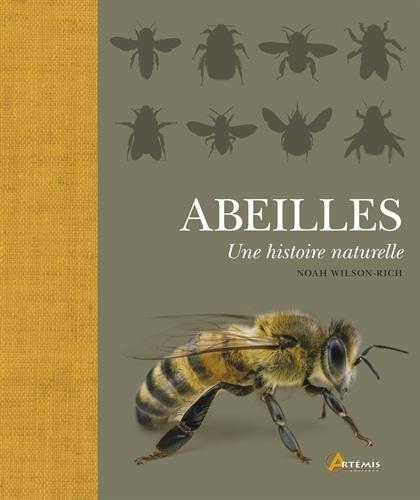 Abeilles, une histoire naturelle Relié – 17 août 2016 Noah Wilson-Rich Kelly Allin Norman Carreck Andrea Quigley