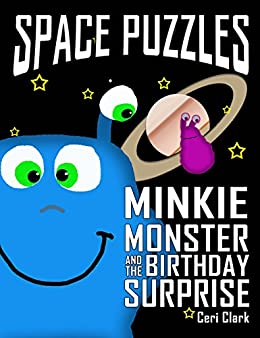 Space Puzzles: Minkie Monster and the Birthday Surprise (Preschool Puzzlers Book 1) by [Clark, Ceri]