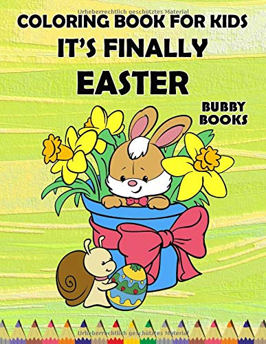 Coloring Book For Kids: It's finally Easter: Funny Coloring And Activity Book For Boys And Girls Ages 3 - 6, Large Print, XXL, 114 Pages (German Edition)