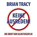 Keine Ausreden!: Die Kraft der Selbstdisziplin (Dein Erfolg) | Brian Tracy