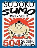 img - for Sudoku Sumo Mini - Volume 3: 504 Sudoku Puzzles (Easy, Medium, Hard, Very Hard) book / textbook / text book