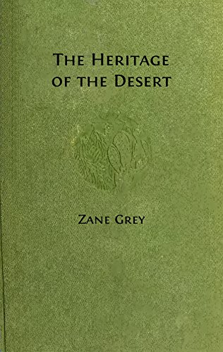 The Heritage of the Desert (Illustrated): A Novel (Western Cowboy Classics Book 53)