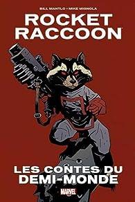 ROCKET RACOON : LES CONTES DU DEMI-MONDE par Bill Mantlo
