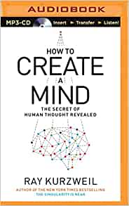 Grand Challenge How Does The Human Brain Work And Produce >> How To Create A Mind Ray Kurzweil Christopher Lane