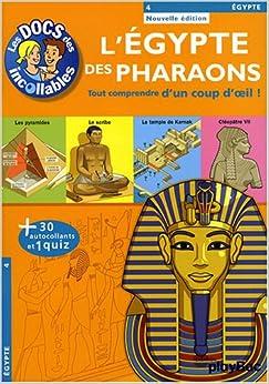 Les Docs DES Incollables: L'Egypte DES Pharaons