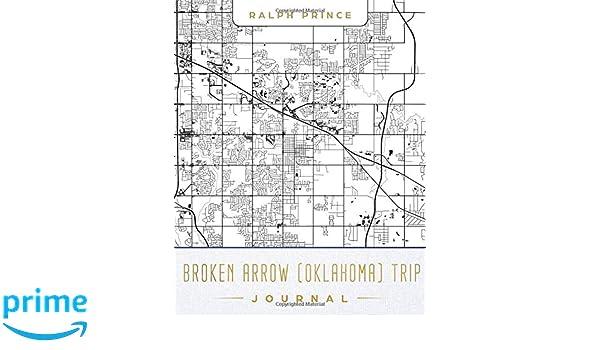 Broken Arrow (Oklahoma) Trip Journal: Lined Travel Journal/Diary ...