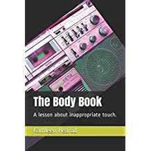 The Body Book: A lesson about inappropriate touch.