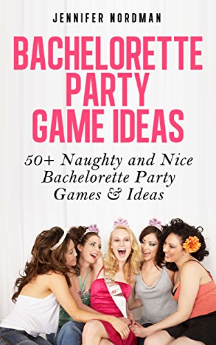bachelorette party fun games party ideas for a fun girls night