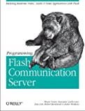 Programming Flash Communication Server, Brian Lesser, Giacomo Guilizzoni, Robert Reinhardt, Joey Lott, Justin Watkins, 0596005040