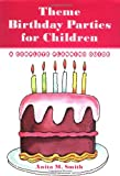 Theme Birthday Parties for Children: A Complete Planning Guide