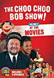 Choo Choo Bob Show At The Movies