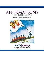 Affirmations: Affirmations for Mind, Body & Spirit