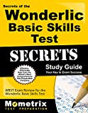 Secrets of the Wonderlic Basic Skills Test Study Guide: WBST Exam Review for the Wonderlic Basic Skills Test