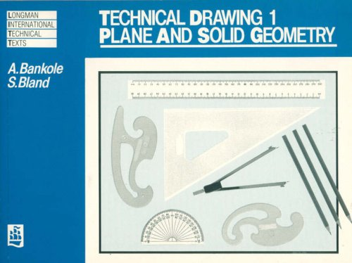 Technical Drawing: Plane and Solid Geometry v. 1 (Longman International Technical Texts)