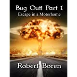 Bug Out! Part 1: Escape in a Motorhome