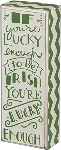"Primitives By Kathy Box Sign 8"" By 2"" ""If You're Lucky Enough to Be Irish You're Lucky Enough"""