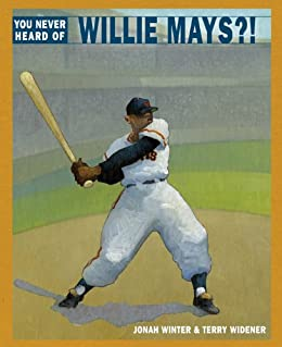 You never heard of willie mays kindle edition by jonah winter you never heard of willie mays by winter jonah fandeluxe Gallery
