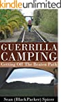 Guerrilla Camping: Getting Off the Be...
