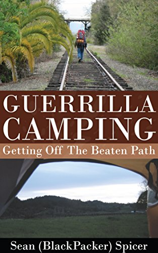 Guerrilla Camping: Getting Off the Beaten Path