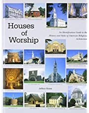 Houses of Worship: An Identification Guide to the History and Style of American Religious Architecture