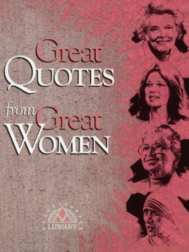 Great Quotes from Great Women: Compiled by Peggy Anderson ; Illustrated by  Michael McKee