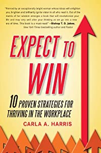 Expect to Win: 10 Proven Strategies for Thriving in the Workplace from Avery