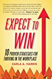 Book Cover for Expect to Win: 10 Proven Strategies for Thriving in the Workplace