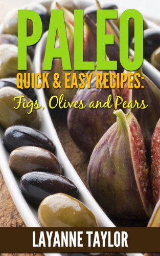 Paleo Quick & Easy Recipes: Figs, Olives and Pears Pear Olive
