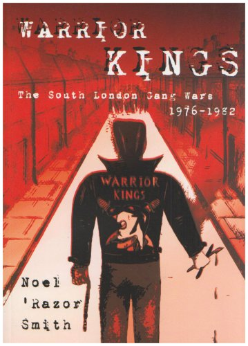 Download Warrior Kings: The South London Gang Wars 1976-1982 PDF