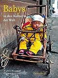Babys: in den Kulturen der Welt