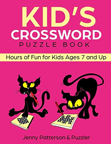 Kid's Crossword Puzzle Book: Hours of Fun for Ages 7 and Up (Word Puzzles) Crossword Puzzle Books For Kids