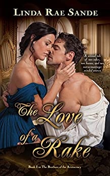 The Love of a Rake (The Brothers of the Aristocracy Book 1) by [Sande, Linda Rae]