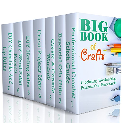 Big Book Of Crafts: Crocheting, Woodworking, Essential Oils