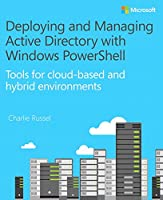 Deploying and Managing Active Directory with Windows PowerShell Front Cover