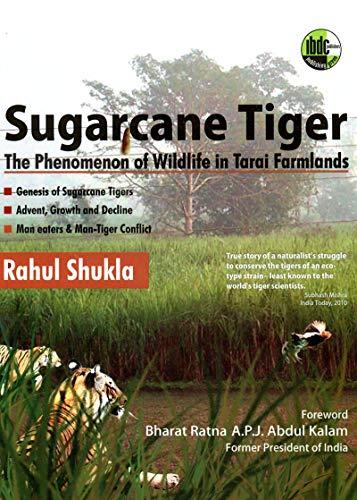 Sugarcane Tiger the Phenomenon of Wildlife in Tarai Farmlands por Rahul Shukla