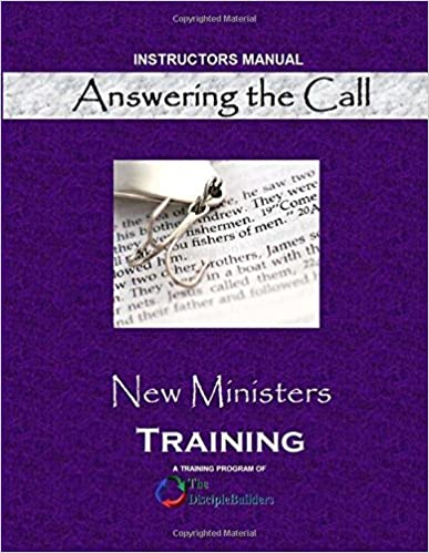 Answering the Call: New Ministers Training: Instructors Manual