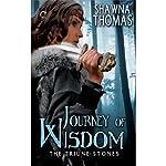 Journey of Wisdom: The Triune Stones, Book 3   Shawna Thomas