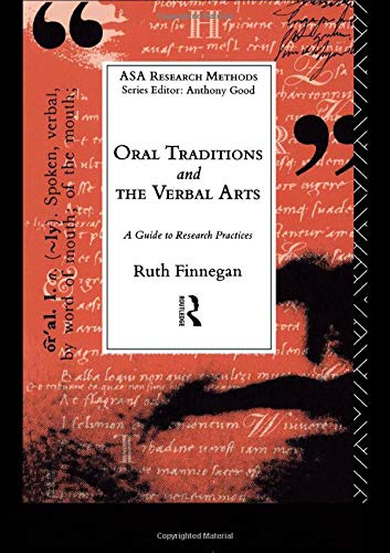 Oral Traditions and the Verbal Arts: A Guide to Research Practices (The ASA Research Methods)